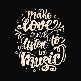 Make love and listen to the music lettering poster.
