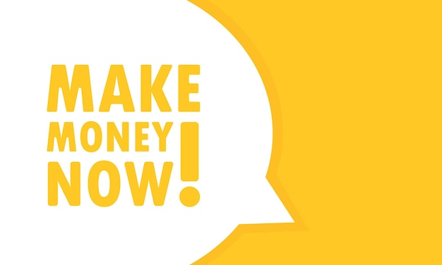 Make money now speech bubble banner. can be used for business, marketing and advertising. vector eps 10. isolated on white background.