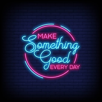 Make something good every day for poster in neon style. modern quote inspiration in neon style.