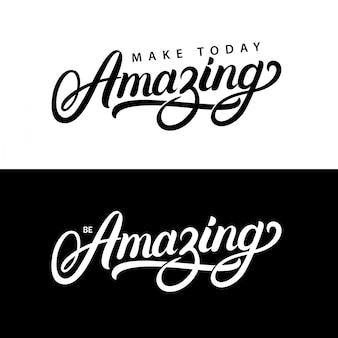 Make today amazing and be amazing hand written lettering quotes.
