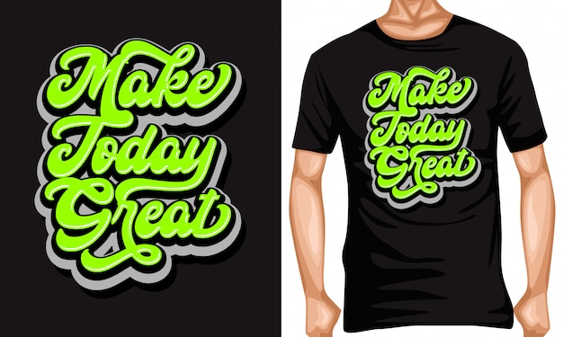Make today great lettering typography quotes