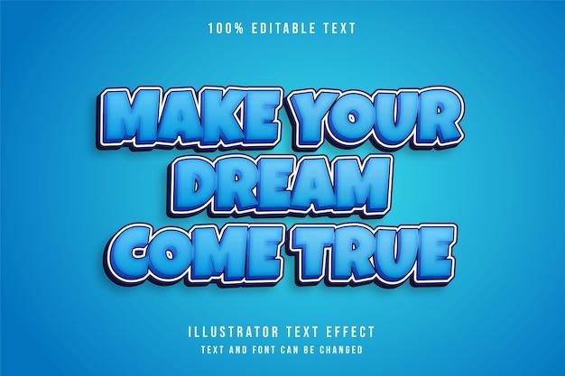 꿈을 이루십시오, 3d 편집 가능한 텍스트 효과 블루 그라데이션 만화 효과