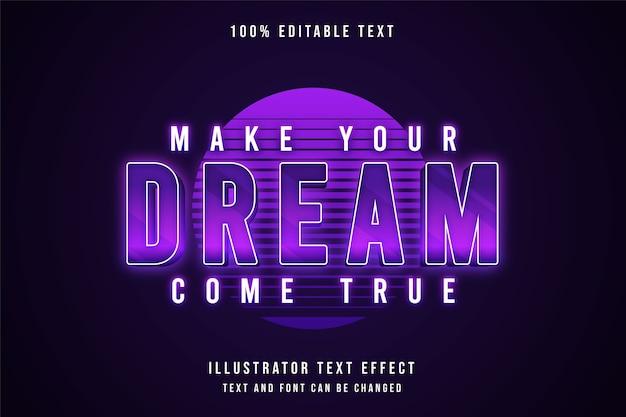 꿈을 이루세요, 3d 편집 가능한 텍스트 효과 보라색 그라데이션 네온 그림자 텍스트 스타일 프리미엄 벡터
