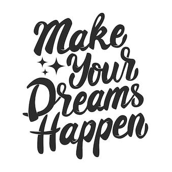 당신의 꿈을 이루십시오. 흰색 바탕에 그려진 된 글자 문구를 손. 포스터, 인사말 카드에 대 한 요소입니다. 삽화.