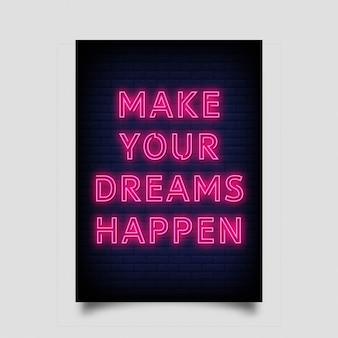 Make your dreams happen for poster in neon style
