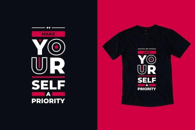 자신을 우선 순위 현대 따옴표 티셔츠 디자인으로 만드십시오