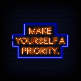 Make yourself a priority neon sign text vector