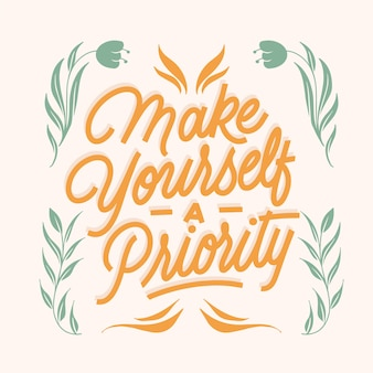 Make yourself a priority quote lettering