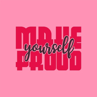 Make yourself proud lettering motivational quotes