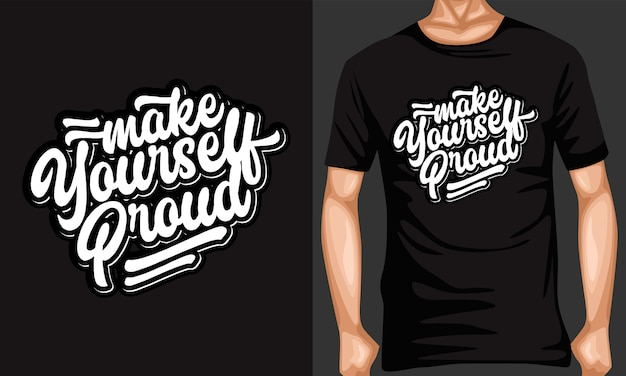 Make yourself proud lettering typography