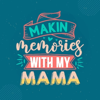 私のママのレタリングママプレミアムベクトルデザインとマキンの思い出
