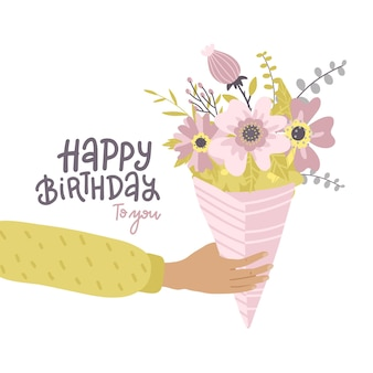 Male hand holding bouquet of flowers happy birthday greeting card with lettering
