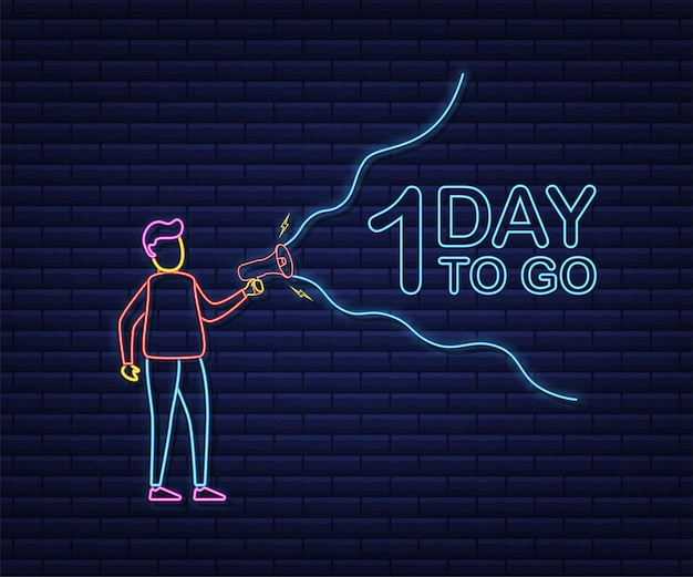 Male hand holding megaphone with 1 day to go speech bubble. loudspeaker. banner for business, marketing and advertising. neon style. vector stock illustration.