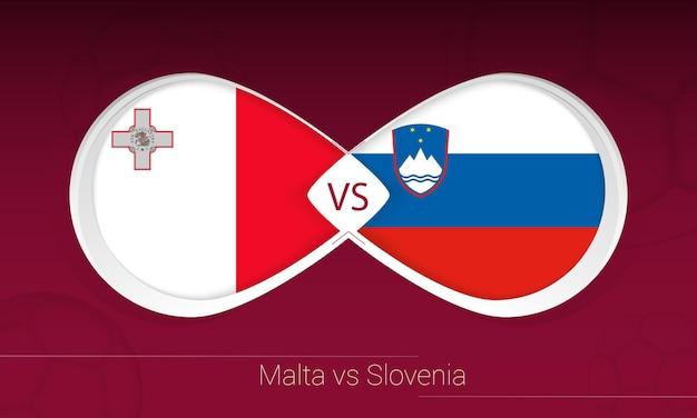 Мальта против словении в футбольном соревновании, группа h. против значка на футбольном фоне.