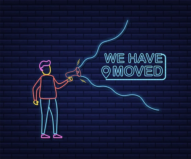 Man holding megaphone - we have moved. neon style. vector stock illustration.