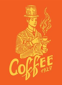 남자는 커피 머그잔을 보유하고 있습니다. 빅토리아 신사. 상점 로고와 상징. 빈티지 복고 배지. 티셔츠, 타이포그래피 또는 간판 용 템플릿입니다. 손으로 그려진 새겨진 스케치.