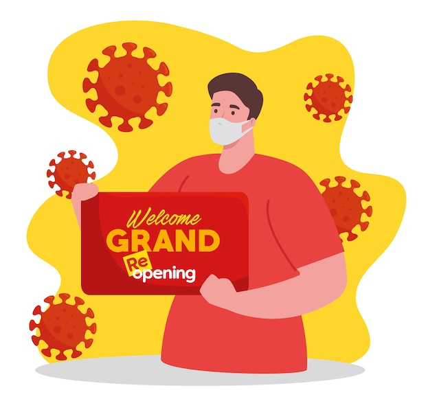 Man using face mask with label of welcome grand reopening, open after quarantine due to covid19.