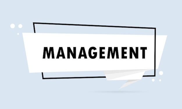Management. origami style speech bubble banner. sticker design template with management text. vector eps 10. isolated on white background.