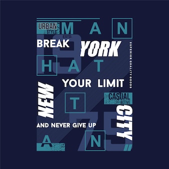 Manhattan break your limit 텍스트 프레임 그래픽 디자인 벡터 타이포그래피 티셔츠