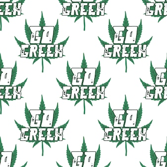 Marijuana seamless . go green quote typography with cannabis weed leaf.
