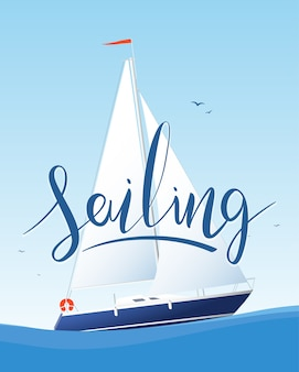 Marine poster background with detailed yacht and handwritten lettering of sailing