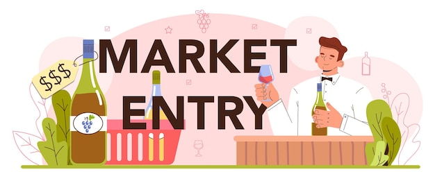 Market entry concept. grape wine puted in bottles for sale. wine production