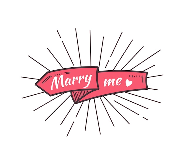 Marry me. the text on the hand drawn ribbon.  illustration