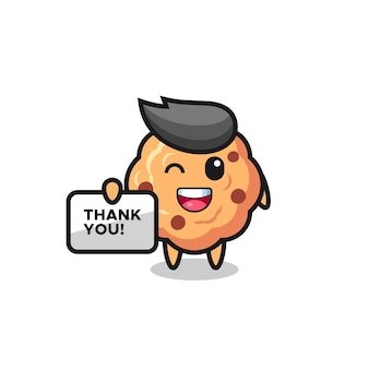 The mascot of the chocolate chip cookie holding a banner that says thank you , cute style design for t shirt, sticker, logo element