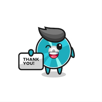 The mascot of the optical disc holding a banner that says thank you , cute style design for t shirt, sticker, logo element