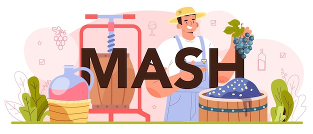 Mash typographic header wine production grape selection and processing