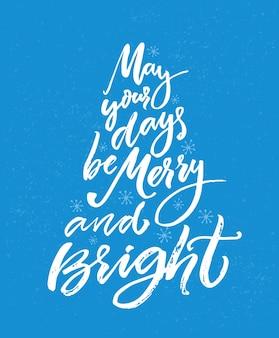 당신의 날들이 즐겁고 밝을 수 있습니다. 브러시 서 예와 크리스마스 인사말 카드입니다. 파란색 배경에 흰색 텍스트입니다.