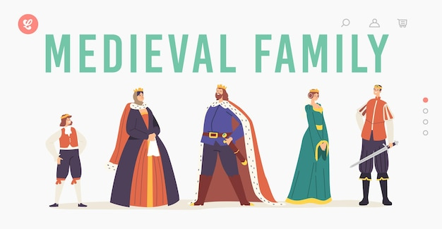 Medieval family landing page template. royal characters, queen and king, prince, princess and page personages wearing historic costumes, fairytale ancient heroes. cartoon people vector illustration