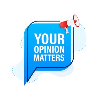 확성기 배너, 텍스트가 있는 비즈니스 개념 귀하의 의견이 중요합니다. 벡터 일러스트 레이 션.