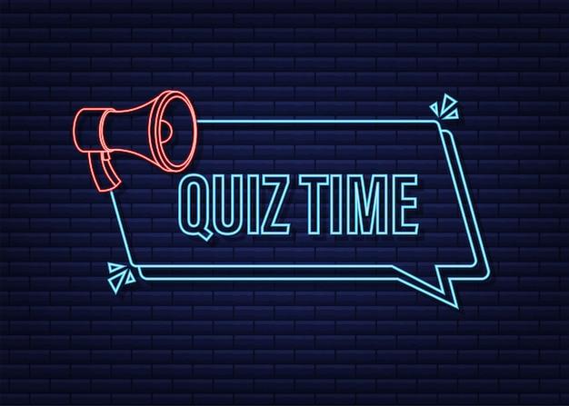 Megaphone banner - quiz time. neon icon. vector illustration.