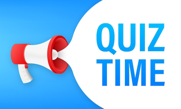 Megaphone banner - quiz time text. vector illustration.