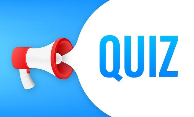 Megaphone banner - text quiz. vector stock illustration.