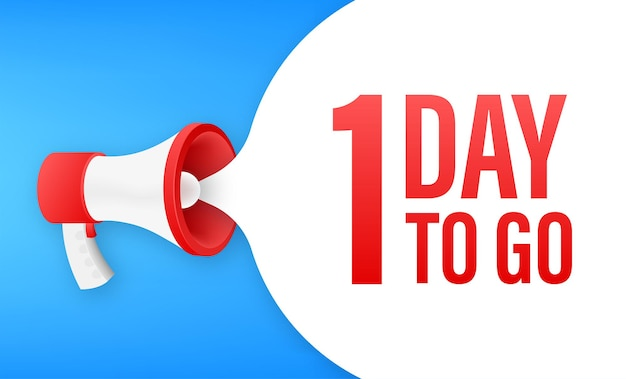 Megaphone banner with 1 day to go speech bubble. flat style. vector illustration.