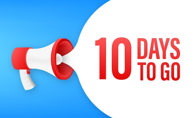 Megaphone banner with 10 days to go speech bubble. flat style. vector illustration.