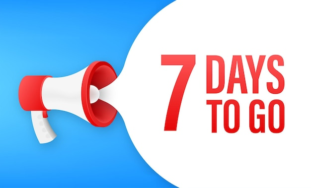 Megaphone banner with 7 days to go speech bubble. flat style. vector illustration.