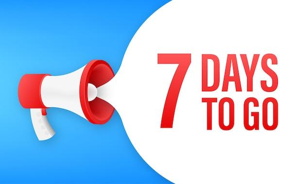 Баннер мегафона с 7 днями, чтобы пойти речи пузырь. плоский стиль. векторная иллюстрация. Premium векторы