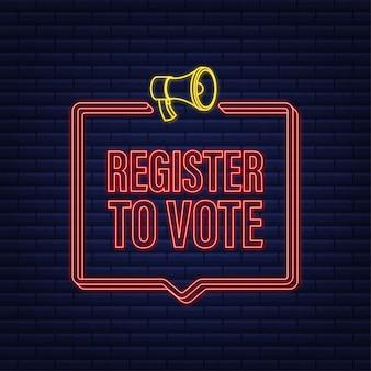 Баннер мегафона с регистрацией для голосования. неоновая иконка. векторная иллюстрация.