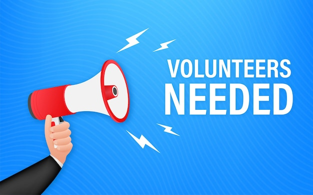 Megaphone hand, business concept with text volunteers needed. vector stock illustration.