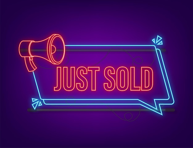 Megaphone label just sold neon banner on dark background. vector illustration.