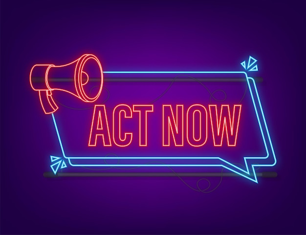 Megaphone label with act now. neon icon. megaphone banner. web design. vector stock illustration.