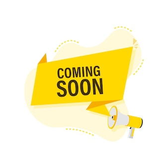 Megaphone label with coming soon. megaphone banner.