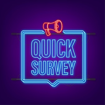 Megaphone label with quick survey. neon icon. megaphone banner. web design. vector stock illustration.