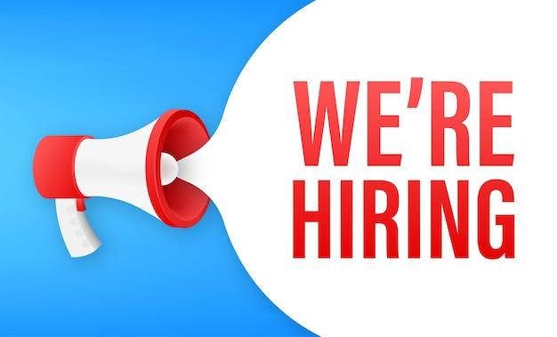 Megaphone label with we are hiring. megaphone banner. vector illustration.