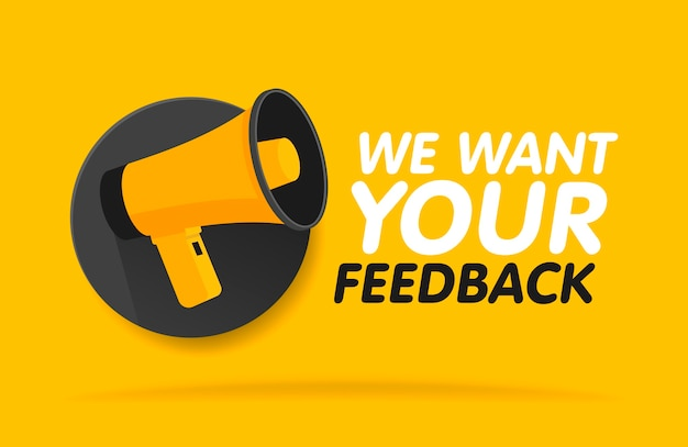 Megaphone on round background. we want your feedback in bubble.  illustration banner template.