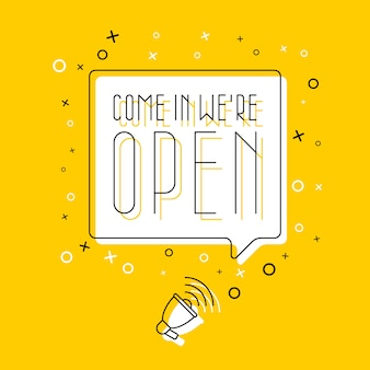 Megaphone and text 'come in we're open' in speech bubble