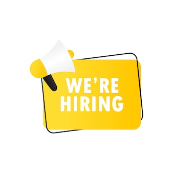 Megaphone and we are hiring message in bubble speech illustration